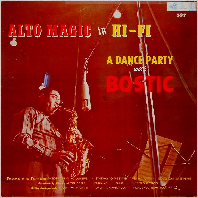 King 597 - Alto Magic in Hi Fi ,A Dance Party with Bostic