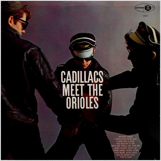 JGM-1117 - The Cadillacs Meet The Orioles