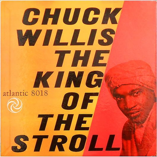 Atlantic 8018 - Chuck Willis The King Of The Stroll