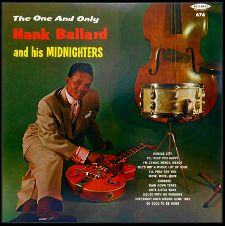 674 - The One and Only Hank Ballard And His Midnighters